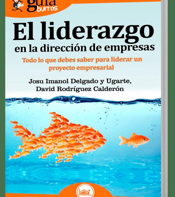 Lanzamiento del «GuíaBurros: El liderazgo en la dirección de empresas», de Josu Imanol Delgado y Ugarte y David Rodríguez Calderón